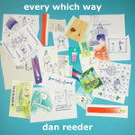 every which way (CD and Vinyl) - Dan Reeder - OH BOY RECORDS