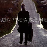 John Prine - Fair & Square (CD) - OH BOY RECORDS