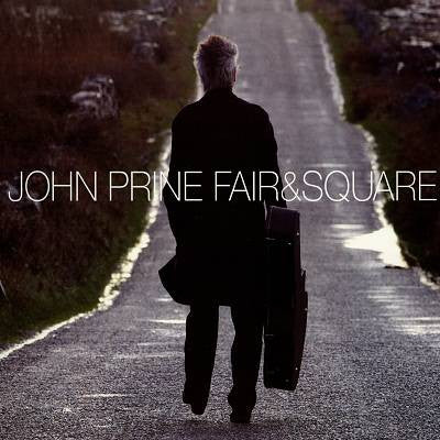 Fair & Square (CD) - John Prine - OH BOY RECORDS