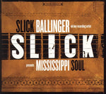 Mississippi Soul (CD) - Slick Ballinger - OH BOY RECORDS