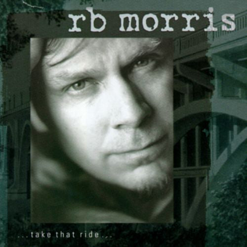 Take That Ride (CD) - R.B. Morris - OH BOY RECORDS