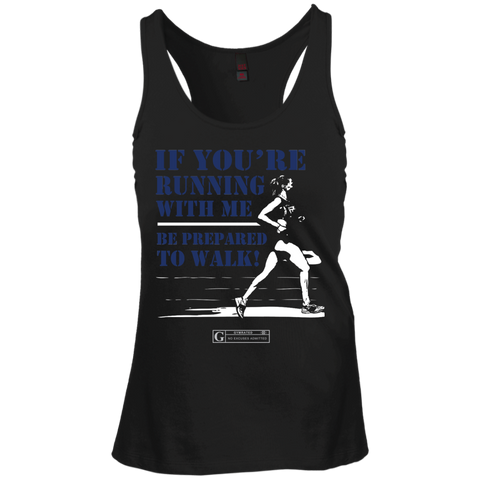 """If You're Running With Me"" Ladies Tees & Tanks"