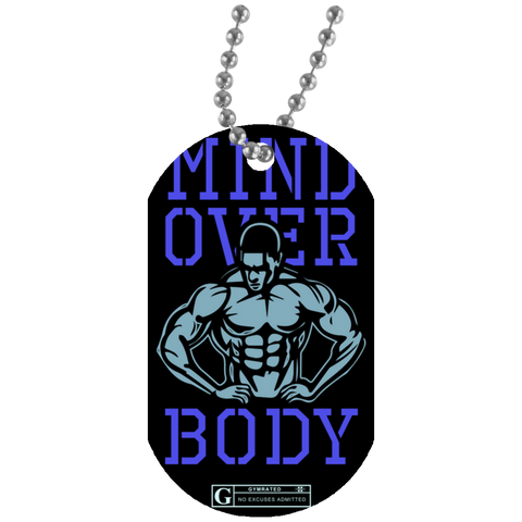 """Mind Over Body"" Dog Tags"