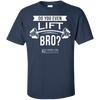 "Image of ""Do You Even Lift Bro"" Men's Tees & Tanks"