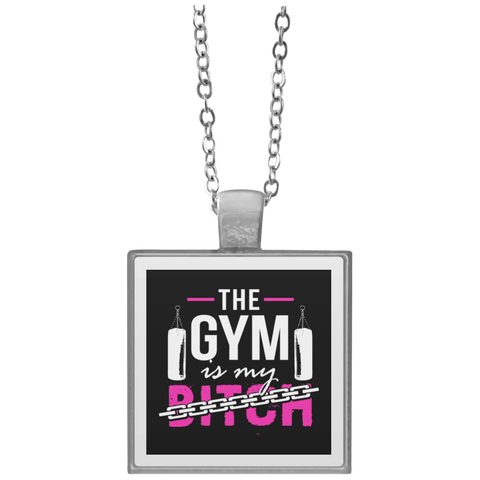 """The Gym Is My Bitch"" Square Pendant Necklaces"
