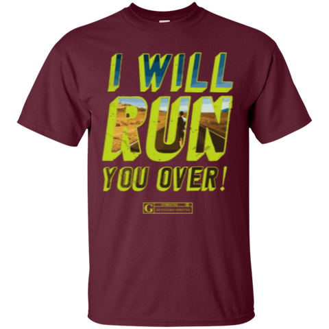 """I Will Run You Over"" Men's Tees & Tanks"