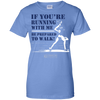 "Image of ""If You're Running With Me"" Ladies Tees & Tanks"