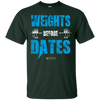 "Image of ""Weights Before Dates"" Men's Tees & Tanks"