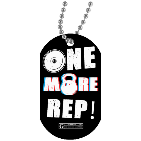 """One More Rep"" Dog Tags"
