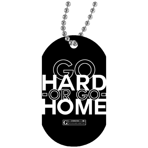 """Go Hard or Go Home"" Dog Tags"