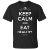 "Image of ""Keep Calm And Eat Healthy"" Men's Tees & Tanks"