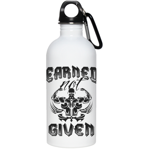 """Earned Not Given"" Stainless Steel Water Bottle"