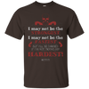 "Image of ""I May Not Be The Strongest"" Men's Tees & Tanks"