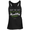 "Image of ""Skip The Diet Just Eat Healthy"" Ladies Tees & Tanks"