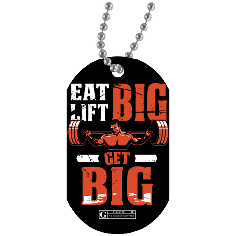 """Eat Big Lift Big"" Dog Tags"