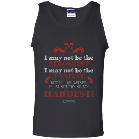 """I May Not Be The Strongest"" Men's Tees & Tanks"