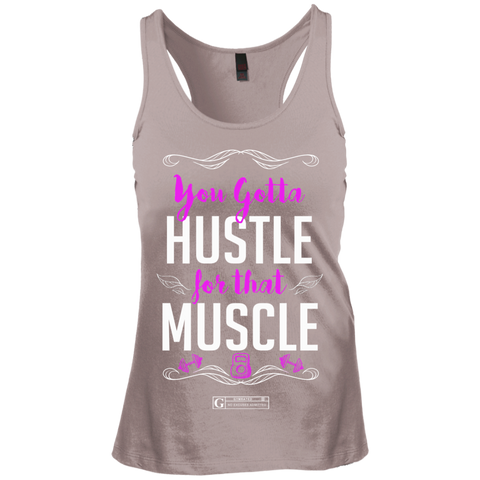 """You Gotta Hustle For That Muscle"" Ladies Tees & Tanks"