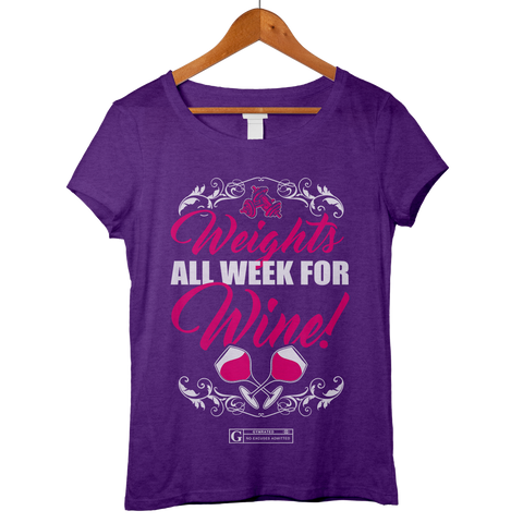 """Weights All Week For Wine"" Women's Tees & Tanks"