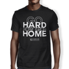 "Image of ""Go Hard Or Go Home"" Men's Tees & Tanks"