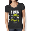 "Image of ""I Run To Burn Off The Crazy"" Ladies Tees & Tanks"