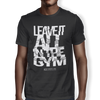 "Image of ""Leave It All In The Gym"" Men's Tees & Tanks"