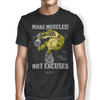 "Image of ""Make Muscles Not Excuses"" Men's Tees & Tanks"