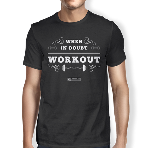 """When In Doubt Workout"" Men's Tees & Tanks"