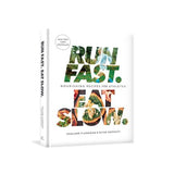 Run Fast. Eat Slow