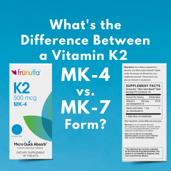 What is the Difference Between a Vitamin K2 MK-4 and MK-7 Form?