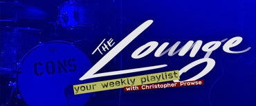 The Lounge 003 - Your weekly playlist by Christopher Prowse