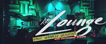 The Lounge 004 - Your weekly playlist by Christopher Prowse