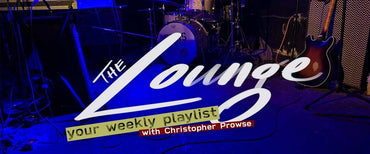 The Lounge 008 - Your weekly playlist by Christopher Prowse