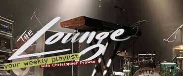 The Lounge 013 - Your weekly playlist by Christopher Prowse
