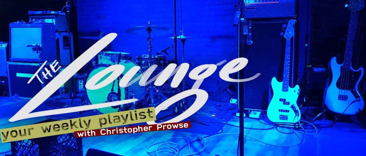 The Lounge 014 - Your weekly playlist by Christopher Prowse