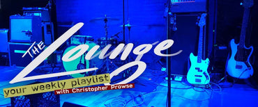The Lounge 029 - Your weekly playlist by Christopher Prowse