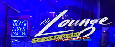 The Lounge 030 - Your weekly playlist by Christopher Prowse