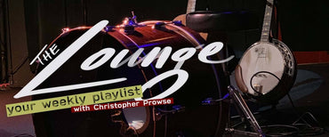 The Lounge 037 - Your weekly playlist by Christopher Prowse