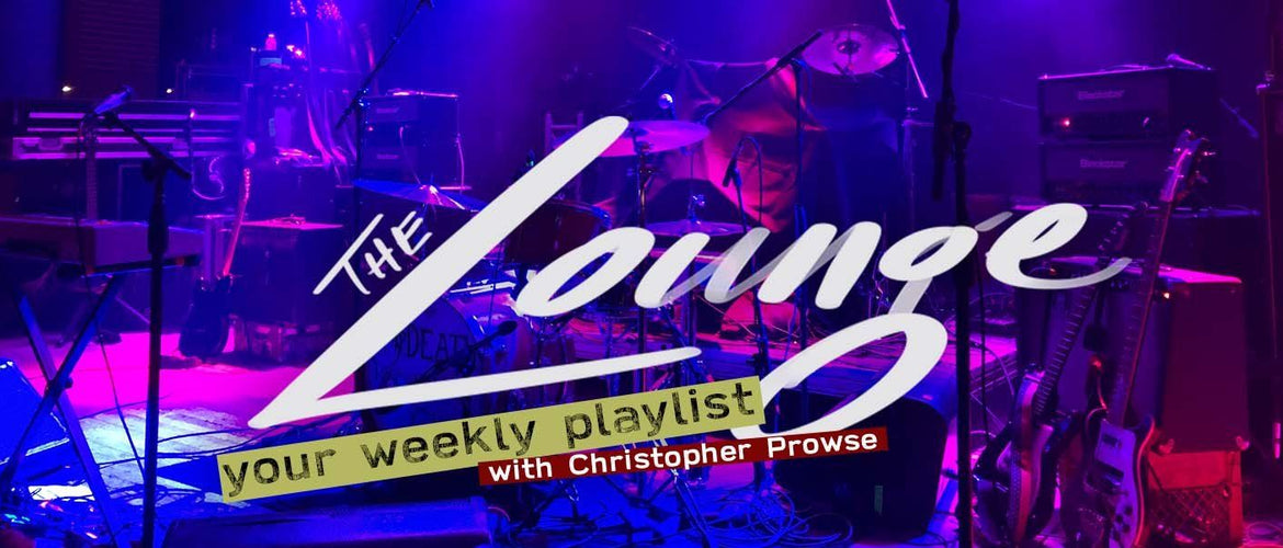 The Lounge 042 - Your weekly playlist by Christopher Prowse