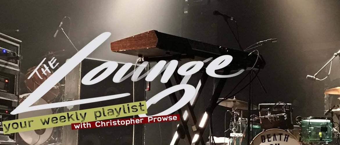 The Lounge 051 - Your weekly playlist by Christopher Prowse