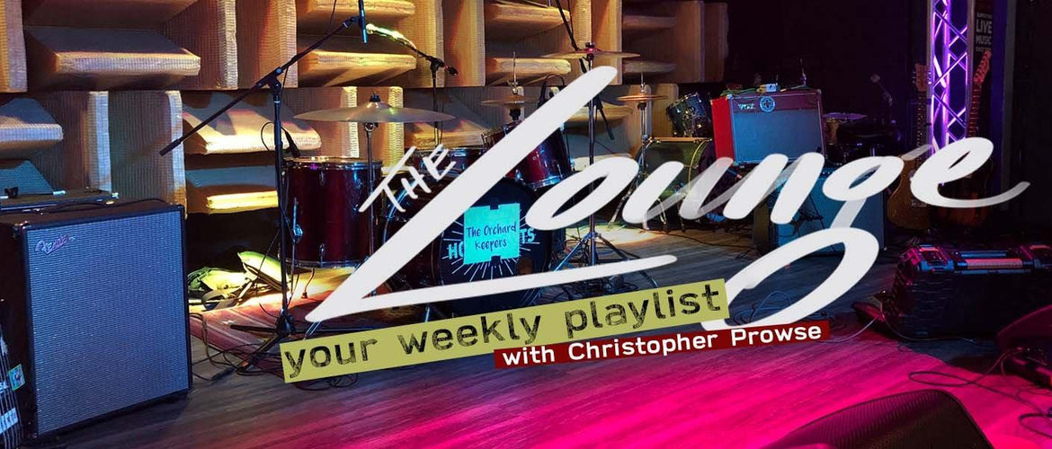 The Lounge 052 - Your weekly playlist by Christopher Prowse