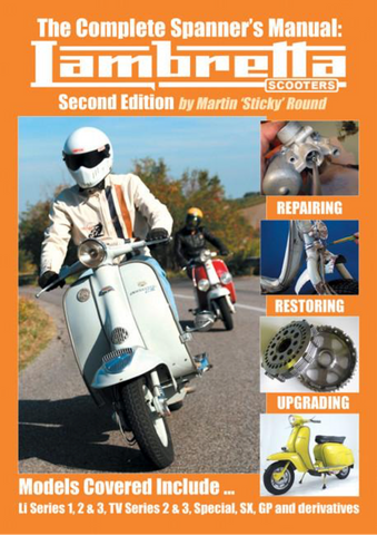 The Complete Spanner's Manual: Lambretta Scooters by Martin 'Sticky' Round (Author) Second Edition