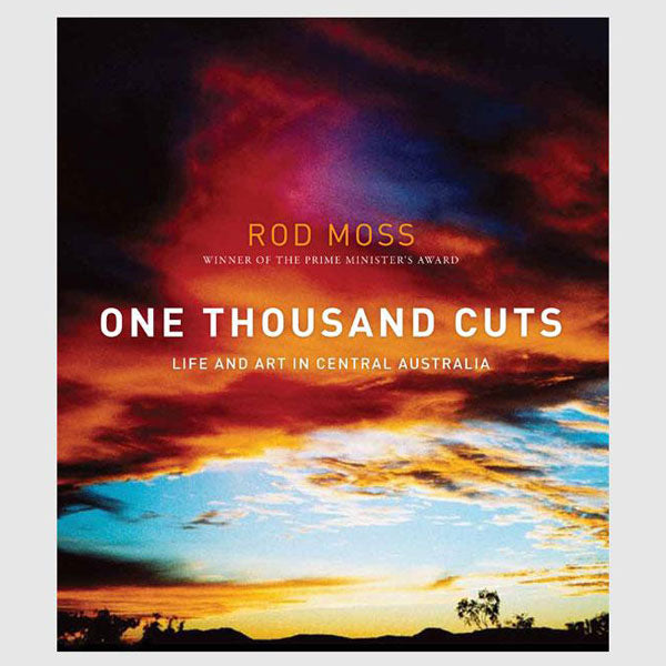 One Thousand Cuts: Life and Art in Central Australia
