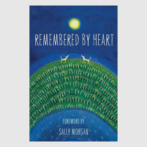 Remembered by Heart - An Anthology of Indigenous Writing