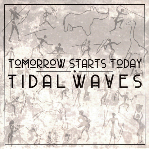 Tidal Waves - Tomorrow Starts Today - Valve House Music