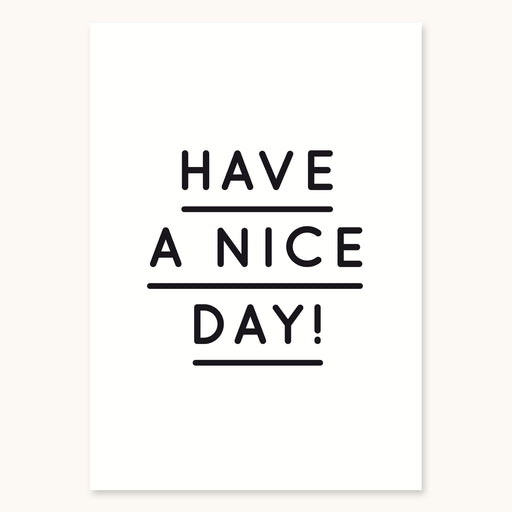 (Post)Karte - Have a nice day! - S/W