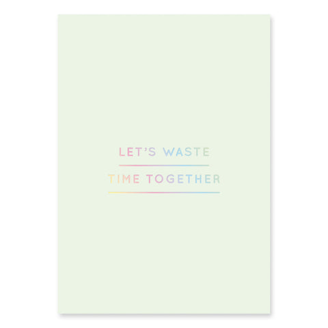 (Post)Karte - Let's waste time together