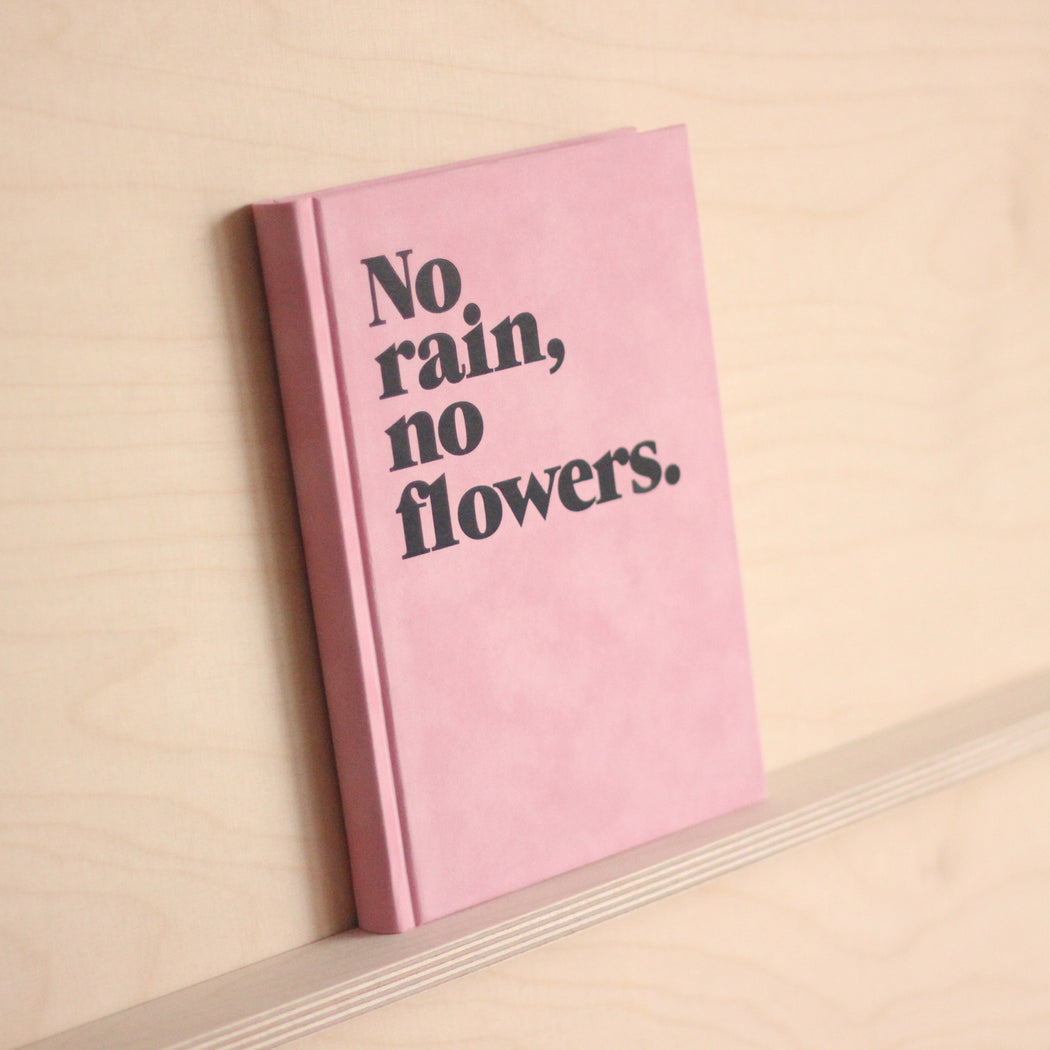 Diary/Notebook Hardcover - No rain, no flowers - DIN A5