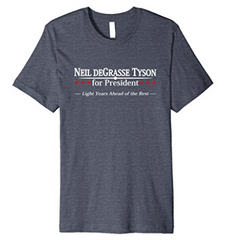Neil deGrasse Tyson for President T-shirt