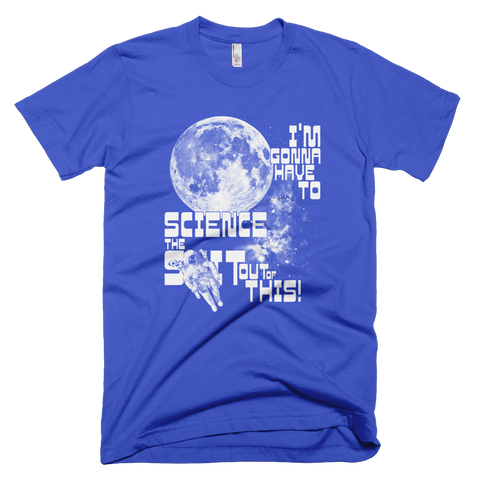 I'm gonna have to science the shit out of this! t shirt (Blue)