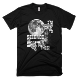 I'm gonna have to science the shit out of this! t shirt (Black)